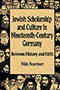 Jewish Scholarship and Culture in Nineteenth-Century Germany