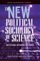 The New Political Sociology of Science